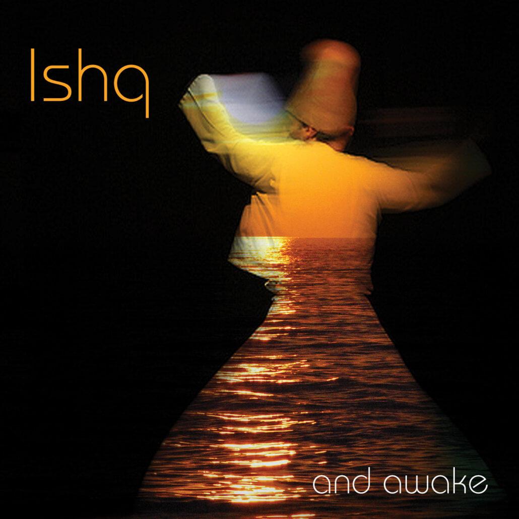 Meditation Music - Ishq - And Awake